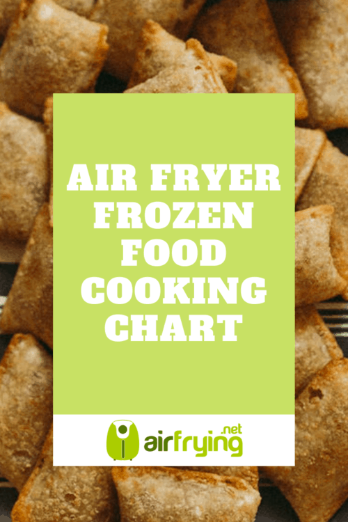 Air Fryer Frozen Food Cooking Chart Air Fryer Recipes Reviews